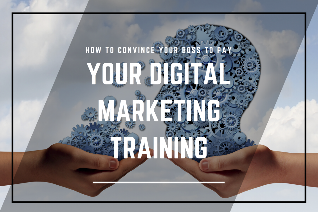 How To Convince Your Boss To Pay For Digital Marketing Training In Northern Ireland Belfast Alchemy Digital Training